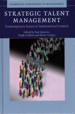 Strategic Talent Management: Contemporary Issues in International Context (Hardcover)