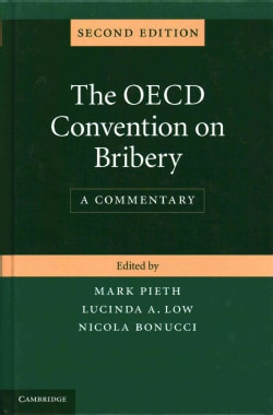 The OECD Convention on Bribery: A Commentary on the Convention on Combating Bribery of Foreign Public Officials i... (Hardcover)