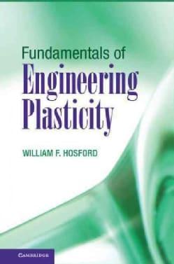 Fundamentals of Engineering Plasticity (Hardcover)
