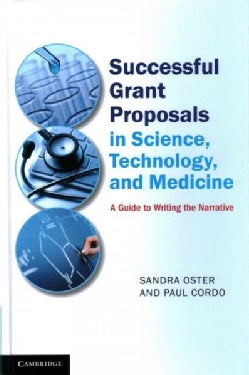 Successful Grant Proposals in Science, Technology, and Medicine: A Guide to Writing the Narrative (Hardcover)