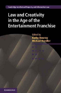 Law and Creativity in the Age of the Entertainment Franchise (Hardcover)