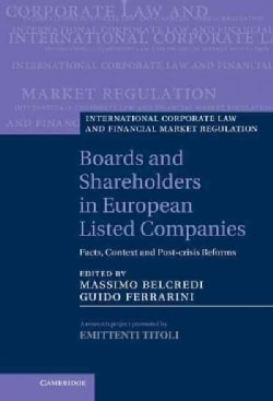 Boards and Shareholders in European Listed Companies: Facts, Context and Post-Crisis Reforms (Hardcover)
