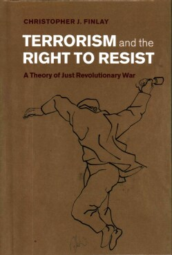 Terrorism and the Right to Resist: A Theory of Just Revolutionary War (Hardcover)