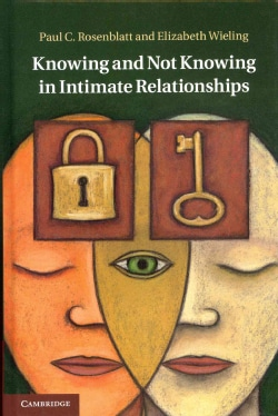 Knowing and Not Knowing in Intimate Relationships (Hardcover)