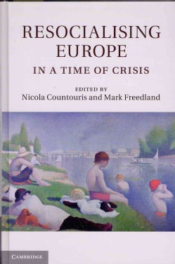 Resocialising Europe in a Time of Crisis (Hardcover)