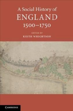 A Social History of England 1500-1750 (Hardcover)