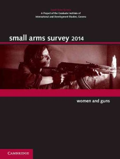 Small Arms Survey 2014: Women and Guns (Hardcover)