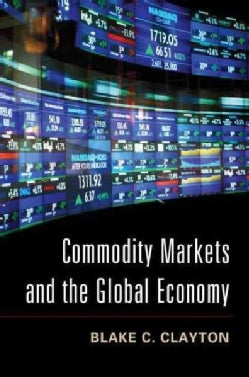 Commodity Markets and the Global Economy (Hardcover)