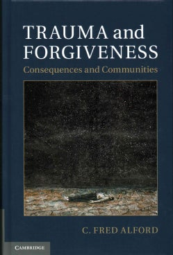 Trauma and Forgiveness: Consequences and Communities (Hardcover)