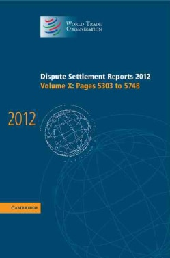 Dispute Settlement Reports 2012: Pages 5303 - 5748 (Hardcover)