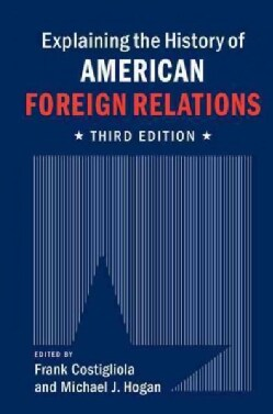 Explaining the History of American Foreign Relations (Hardcover)