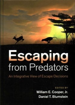 Escaping from Predators: An Integrative View of Escape Decisions (Hardcover)