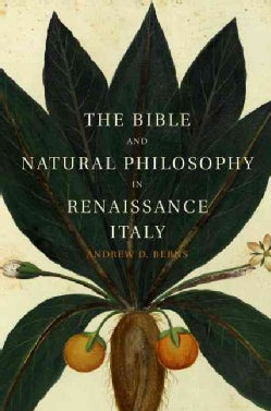 The Bible and Natural Philosophy in Renaissance Italy: Jewish and Christian Physicians in Search of Truth (Hardcover)