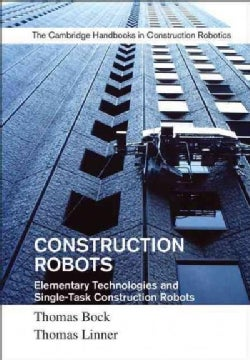 Construction Robots: Elementary Technologies and Single-Task Construction Robots (Hardcover)