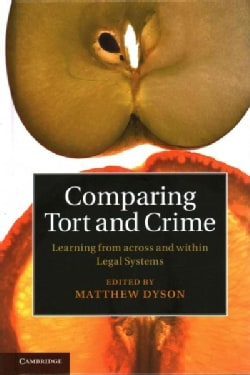 Comparing Tort and Crime: Learning from Across and Within Legal Systems (Hardcover)