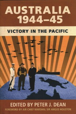 Australia 1944-45: Victory in the Pacific (Hardcover)
