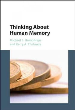 Thinking About Human Memory (Hardcover)