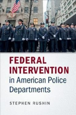 Federal Intervention in American Police Departments (Hardcover)