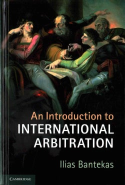An Introduction to International Arbitration (Hardcover)