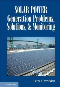 Solar Power Generation Problems, Solutions and Monitoring (Hardcover)
