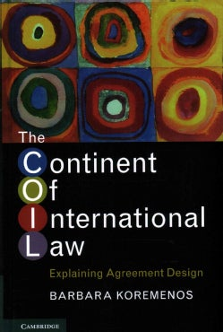 The Continent of International Law: Explaining Agreement Design (Hardcover)