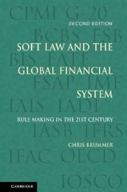 Soft Law and the Global Financial System: Rule Making in the 21st Century (Hardcover)