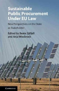 Sustainable Public Procurement Under Eu Law: New Perspectives on the State As Stakeholder (Hardcover)