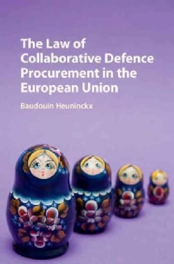 The Law of Collaborative Defence Procurement in the European Union (Hardcover)