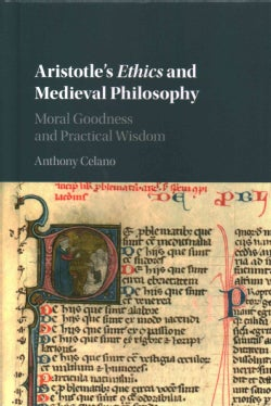 Aristotle's Ethics and Medieval Philosophy: Moral Goodness and Practical Wisdom (Hardcover)
