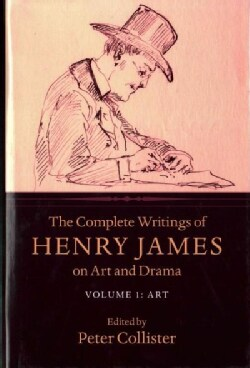 The Complete Writings of Henry James on Art and Drama: Art (Hardcover)