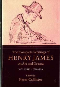The Complete Writings of Henry James on Art and Drama: Drama (Hardcover)