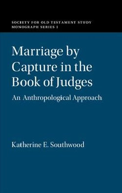 Marriage by Capture in the Book of Judges: An Anthropological Approach (Hardcover)