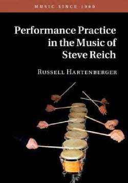 Performance Practice in the Music of Steve Reich (Hardcover)
