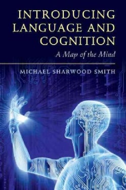 Introducing Language and Cognition: A Map of the Mind (Hardcover)