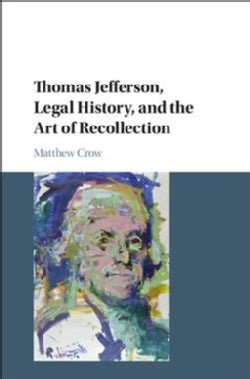 Thomas Jefferson, Legal History, and the Art of Recollection (Hardcover)