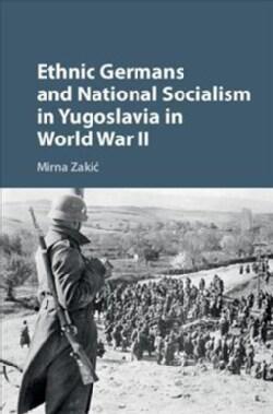 Ethnic Germans and National Socialism in Yugoslavia in World War II (Hardcover)