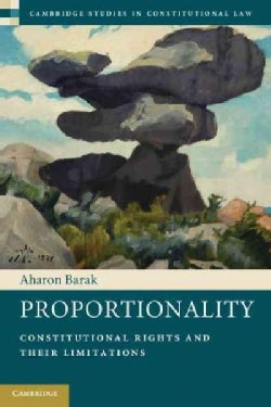Proportionality: Constitutional Rights and Their Limitations (Paperback)