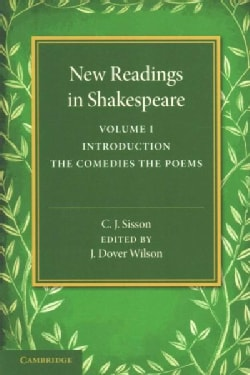 New Readings in Shakespeare: Introduction, The Comedies, The Poems (Paperback)