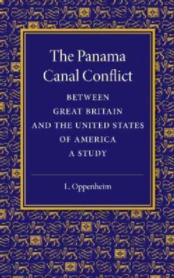 The Panama Canal Conflict Between Great Britain and the United States of America: A Study (Paperback)