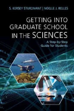 Getting into Graduate School in the Sciences: A Step-by-Step Guide for Students (Paperback)