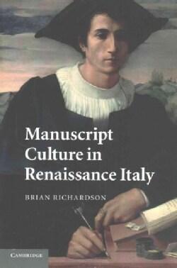 Manuscript Culture in Renaissance Italy (Paperback)