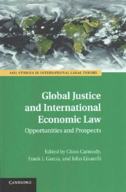Global Justice and International Economic Law: Opportunities and Prospects (Paperback)