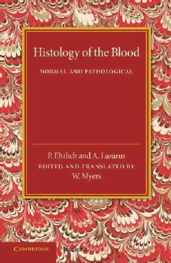 Histology of the Blood: Normal and Pathological (Paperback)