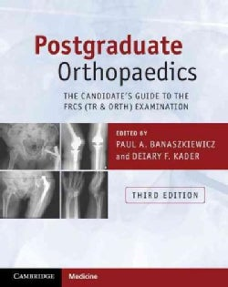 Postgraduate Orthopaedics: The Candidate's Guide to the FRCS (TR & Orth) Examination (Paperback)