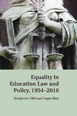Equality in Education Law and Policy, 1954-2010 (Paperback)