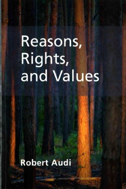 Reasons, Rights, and Values (Paperback)