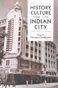 History, Culture and the Indian City (Paperback)