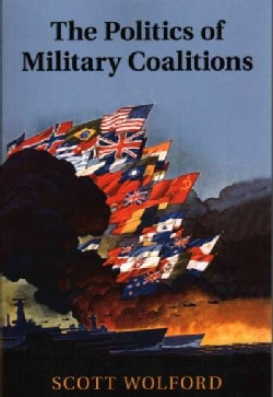 The Politics of Military Coalitions (Paperback)