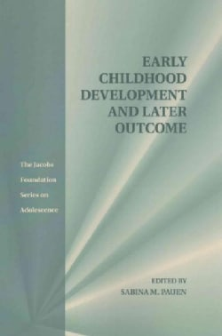 Early Childhood Development and Later Outcome (Paperback)