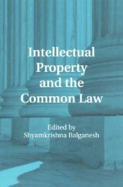 Intellectual Property and the Common Law (Paperback)